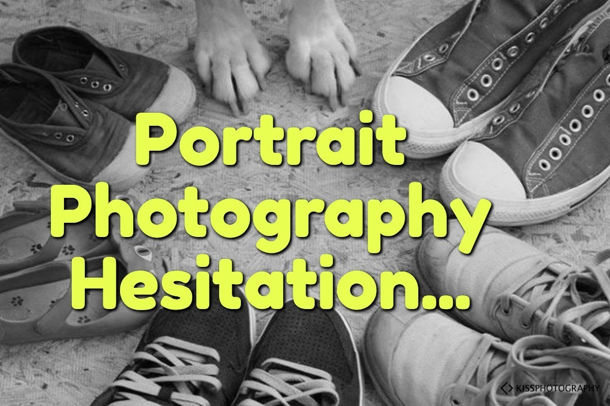 Portrait Photography Hesitation is something many people experience.
